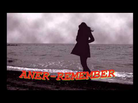 Aner- Remember