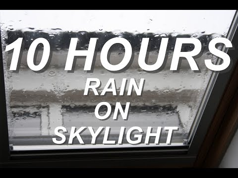 Rain on Skylight - Relaxing Nature Sounds 10 Hours