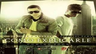 Como Explicarle (Oficial Remix) - J.Alvarez Ft Ken-Y (Original) ★REGGAETON 2012★