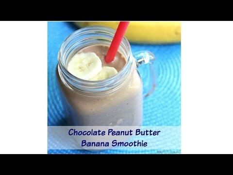 Chocolate Peanut Butter Banana Smoothie Recipe