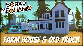 Scrap Mechanic Town- EP 146- Farm House & Old Truck (World Download)