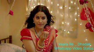 vaara-re-dhadak-song-status-new-whatsapp-status-dhadak-status