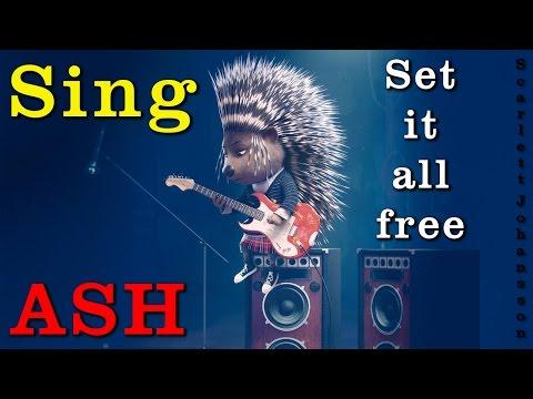 SING - Set it all free - Ash (Scarlett Johansson) [Lyrics]