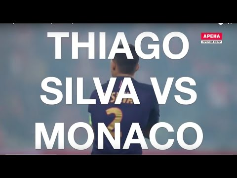 Thiago Silva vs Monaco (with stats)