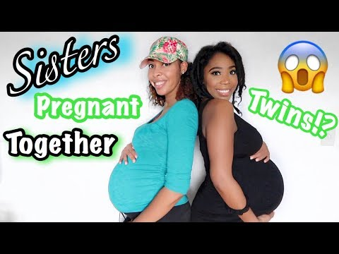 SISTERS PREGNANT TOGETHER! (TWINS!?)