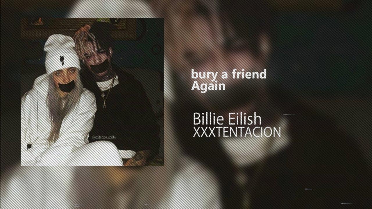 If XXXTENTACION was on bury a friend with Billie Eilish image