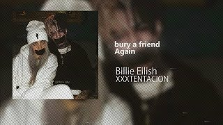 If XXXTENTACION was on bury a friend with Billie Eilish Video