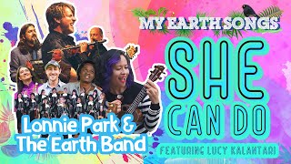 She Can Do | My Earth Songs | Lonnie Park and the Earth Band | Lucy Kalantari | Songs for Children