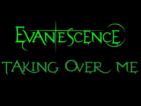 Evanescence-Taking Over Me Lyrics (Fallen)