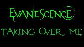 Evanescence - Taking Over Me Lyrics (Fallen)