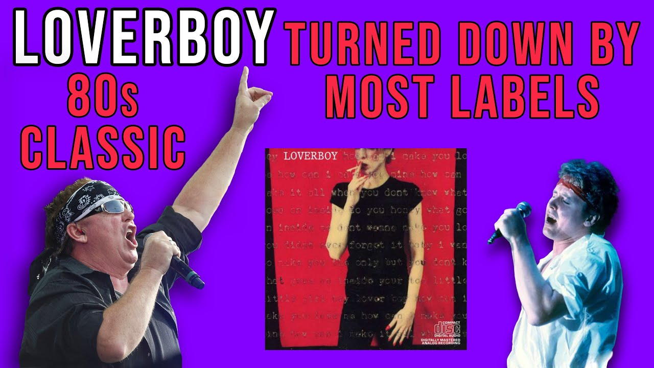 This 80s Classic Loverboy Song Was Turned Down by Most Major Labels | Premium | Professor of Rock