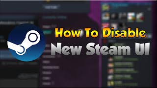 How to disable new Steam UI