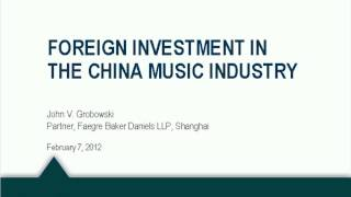 The Music Industry in China: Selecting Partners and Protecting Your Intellectual Property Rights