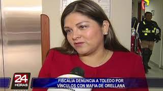 Alejandro Toledo tendría vínculos con organización de Orellana, según fiscal