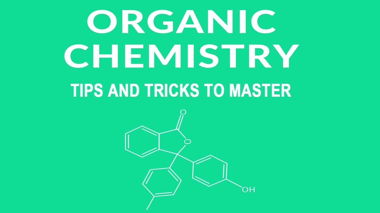 Tips and Tricks to Master Organic Chemistry - YouTube