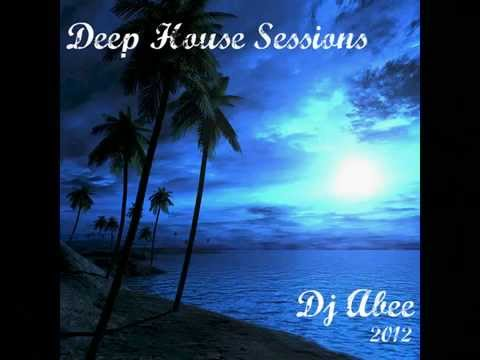 Deep Sessions - Vol 01 # 2012 | Vocal Deep House Music ♦ Mixed by Abee