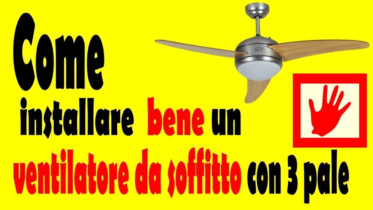 Schema Elettrico Lampadario Con Pale.How To Install A 3 Bladed Ceiling Fan Tutorial