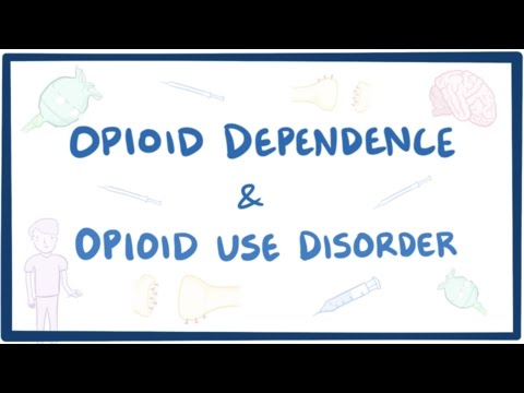 Opioid dependence & opioid use disorder