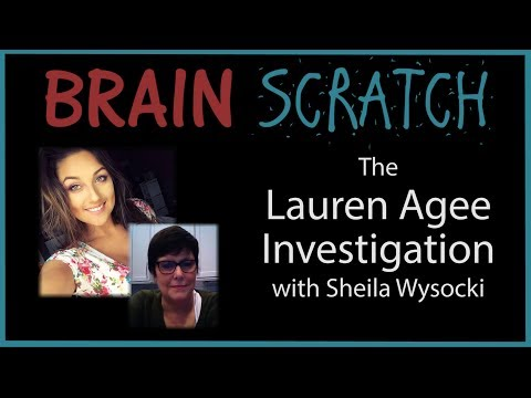 BrainScratch: The Lauren Agee Investigation with Sheila Wysocki