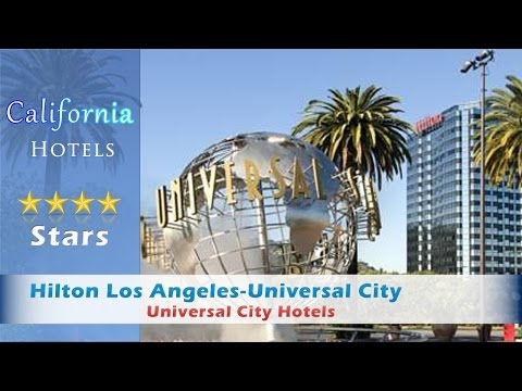 Hilton Los Angeles-Universal City, Universal City Hotels - California