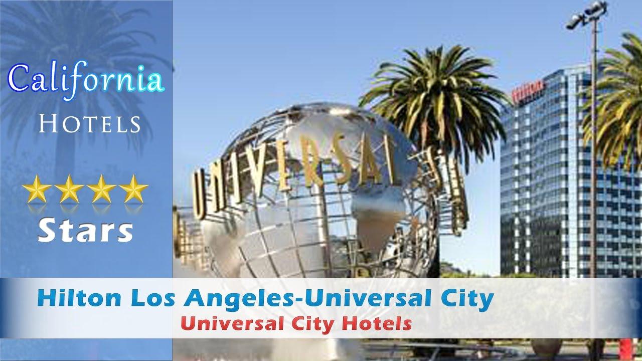 Hilton Los Angeles Universal City Hotels California