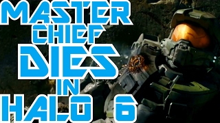 Master Chief WILL Die In Halo 6 - What you may have missed...