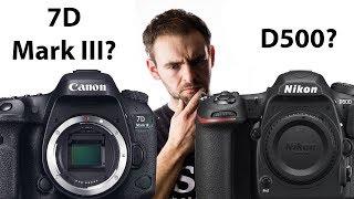 Canon 7D Mark III vs Nikon D500