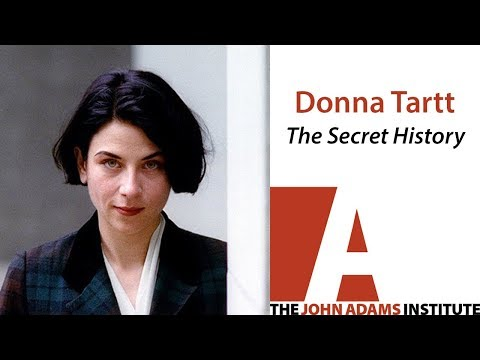 Donna Tartt on The Secret History - The John Adams Institute ...