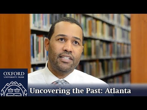 Uncovering The Past: Atlanta – Oxford African American Studies Center