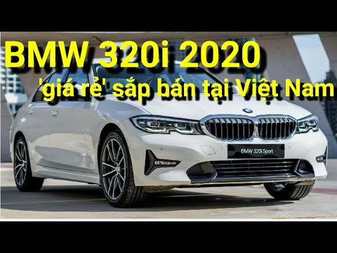Chi tiết BMW 320i 2020 'giá rẻ' sắp bán tại Việt Nam x 360 xe