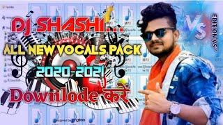 Dj Shashi New Vocal Pack || 2020 Top New Dj Vocal Pack