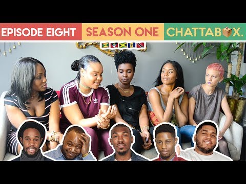 "S1E8 ""If He Cheats I'll Cut That Ting Off"" : Chattabox"