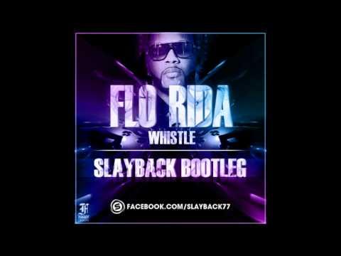 flo rida whistle 4fun slayback remix