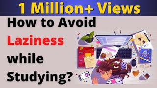 How to Avoid Laziness While Studying? | 8 Tips to Stop Procrastination | Exam Tips | Letstute