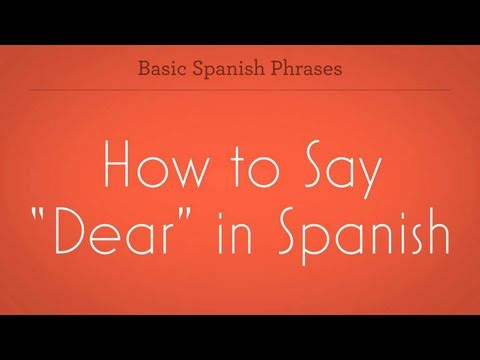 how to say dear in spanish