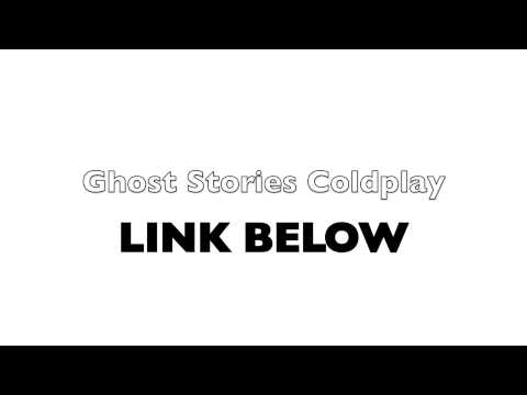 Ghost Stories DOWNLOAD LINK - Coldplay