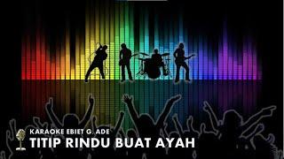 Download Lagu TITIP RINDU BUAT AYAH EBIET G ADE | REGGAE mp3