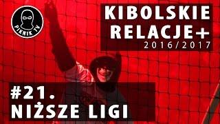 KIBOLSKIE RELACJE+ | #21 niższe ligi (2016-2017) | PiknikTV