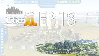 let's play cities XL Platinum : EP 18 : some progress on the Island Circle