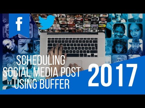 How to Schedule Social Media Post Using Buffer 2017 (Tutorial for Beginners)