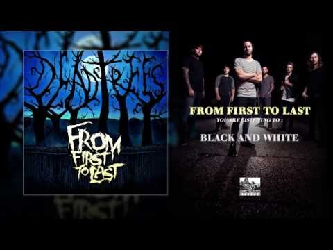 FROM FIRST TO LAST - Black And White