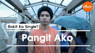 Bakit Ka Single? S3 - Pangit Ako Video