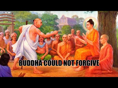 The Time When Buddha Could Not Forgive - BUDDHA STORY