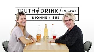In-Laws Play Truth or Drink (Dionne & Sue) | Truth or Drink | Cut