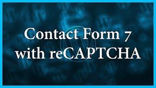 TUTORIAL: Contact Form 7 reCAPTCHA | WordPress