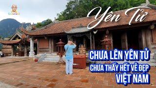 Phần 2 hành trình chinh phục Yên Tử và đã lên tới chùa Hoa Yên của Phật hoàng Trần Nhân Tông