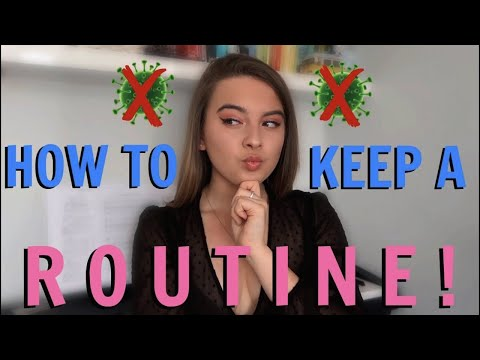 HOW TO STRUCTURE YOUR DAY AND KEEP UP A ROUTINE IN LOCKDOWN! (tips to stop you going crazy hehe)