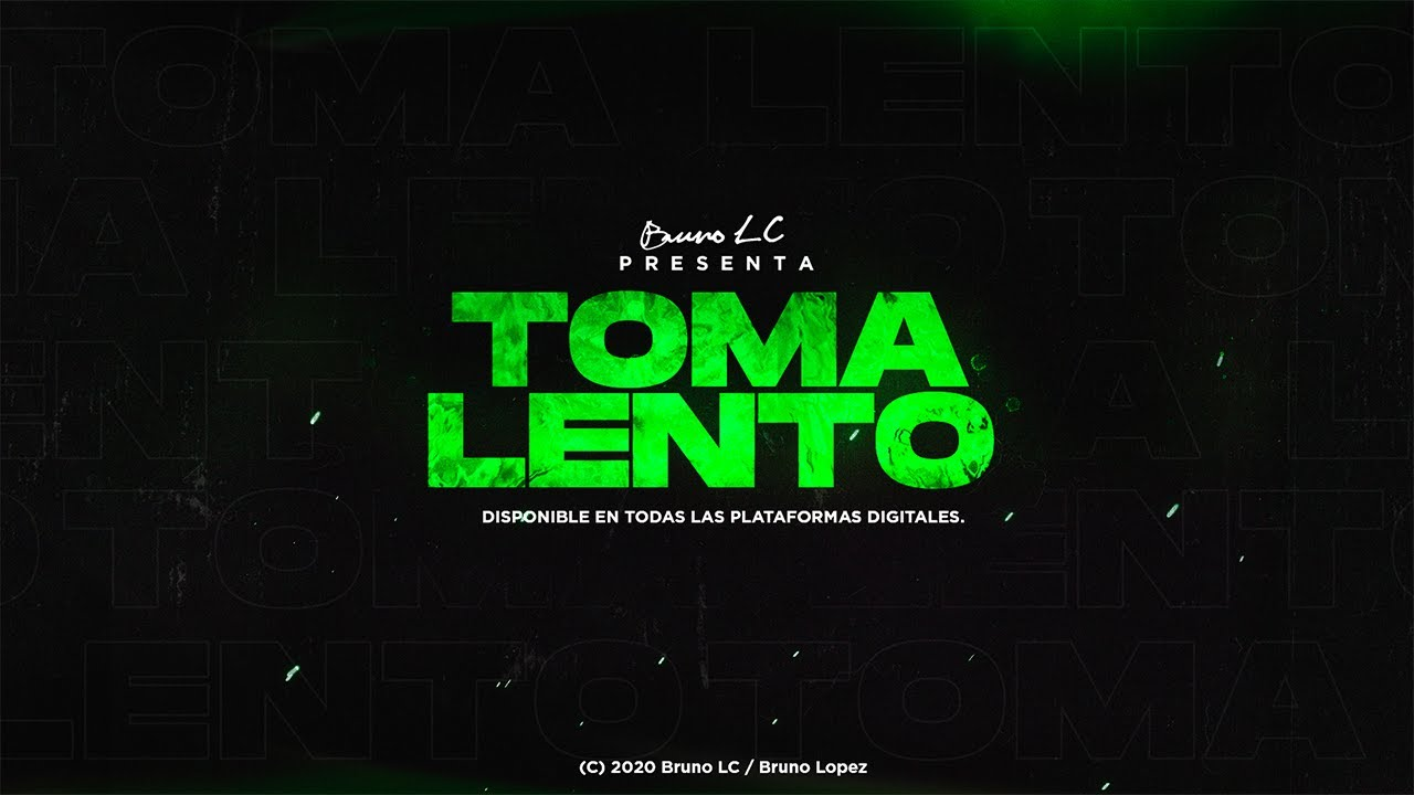 TOMA LENTO - BRUNO LC - RKT ROMPE BAJOS