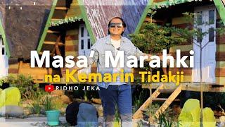 Ridho Jeka - Masa' Marahki na Kemarin Tidakji ( Official Music Video )