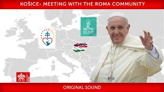 14 September 2021, Kosice- Meeтing with the Roma Community, Pope Francis